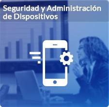 Seguridad y administración de dispositvos